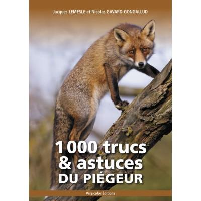 Livre - 1000 trucs et astuces du piégeur