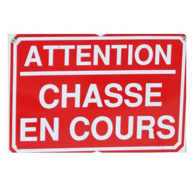 Pancarte : Attention chasse en cours