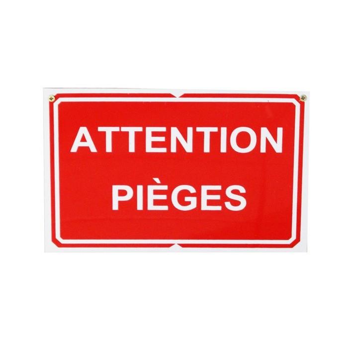 Pancarte : Attention pièges