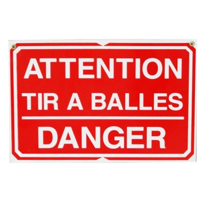Pancarte : Attention Tir à balles