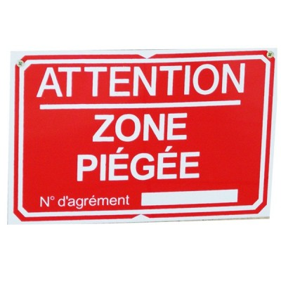 Pancarte : Attention Zone piégée