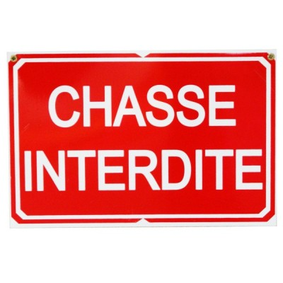 Pancarte : Chasse Interdite