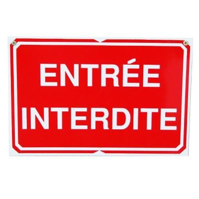 Pancarte : Entrée Interdite